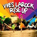 106 Yves Larock - Rise Up