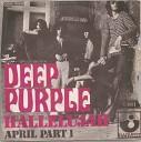 DEEP PURPLE - APRIL PART I