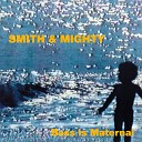 Smith Mighty - Time