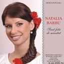 Natalia Barbu - Vin O Bade Luni La Mine