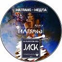 Matrang - Медуза (Jack Remix Radio Version)