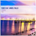 Fade feat Angel Falls - Space Vocal Mix
