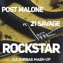 Post Malone ft. 21 Savage - Rockstar (DJ JURBAS MASH UP)