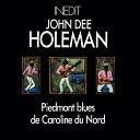 John Dee Holeman - I don t care where you go