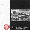 Harvard Bass Shaded feat Rossi - Time Wasting