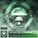 Phentix Tr Tactics - Survival Instinct Original Mix