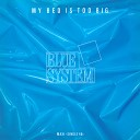 Blue System - My Bad Is To Big