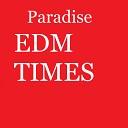 Paradise - EDM Times (Original Mix)