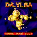 Da Vi Sa - Gimme Your Body Extended