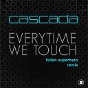 Everytime We Touch (Fallen Superhero Remix)