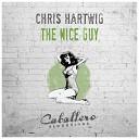 Chris Hartwig - The Nice Guy Original Mix