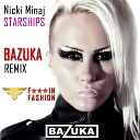 Nicki Minaj - Starships (BAZUKA Remix)