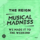 The Reign - We Made It To The Weekend Radio Edit