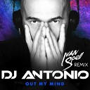 DJ Antonio - Out My Mind Ivan Spell Remix