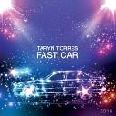 Taryn Torres - Fast Car Extended Club Mashup