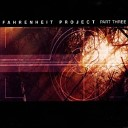 Fahrenheit Project - Part Three