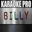Billy (Originally Performed by 6ix9ine) [Karaoke Version]