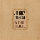 Jerry Garcia Hart Valley Drifters - Run Mountain