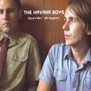 The Havana Boys - Before We Get Started