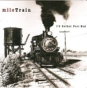 Mile Train - I ll Play For You