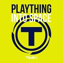 Plaything - Into Space Extended Mix