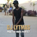 DJ Lytmas - Pratice Make Perfect Pt 1 Dancehall