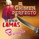 Super Lamas - Amigos Porque Te Quiero