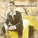 Royal Wood - About You
