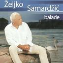 eljko Samard i - Sanjam