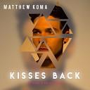 Matthew Koma - Kisses Back Dj Dark MD Dj Remix Extended