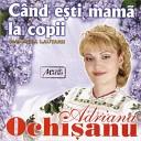Adriana Ochisanu - Hai hai nasule