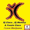 DJ Ciaco Fonzie Ciaco DJ Memory - I Love Marijuana DJ Fonzies Choco Fast Mix
