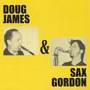 Doug James and Sax Gordon - Steppin