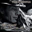 Carl Wyatt The Delta Voodoo Kings - You Got to Go