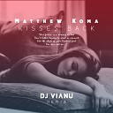Matthew Koma - Kisses Back Dj Vianu Remix AudioZona