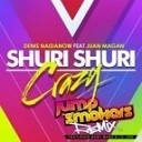 DJ Denis feat Juan Magan Lil Jon Baby Bash - Shuri Shuri Let s Get Loco feat Juan Magan Lil Jon Baby Bash R3hab Club Remix