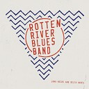 Rotten River Blues Band - Don't Let the Wind Blow Your Money Away