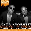 Jay Z feat Kanye West - Niggas In Paris Dj Stylezz Dj Kirillich Remix