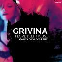 Grivina - I Love Deep House (Ilya Calvados Radio Remix)