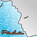 Fade - Lalu Siapa