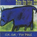 Babe the Blue Ox - My Body s None of Your Goddam Business
