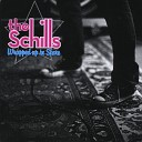 The Schills - Have Love Will Travel