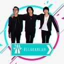 T O L Band - Relakanlah