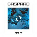 Gaspard - Do It
