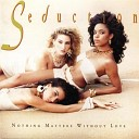 Seduction - You re My One And Only True Love