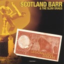Scotland Barr and the Slow Drags - 1000 Roads