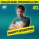 Alex Shik - Party Started 1