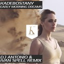 Kadebostany - Early Morning Dreams (DJ Antonio & Ivan Spell Extended Mix)