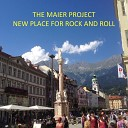 The Maier Project - New Place for Rock and Roll