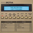 Soulbrotha feat Blaq Poet Big Shug Afu Ra - The Golden Era Isn t Finished feat Big Shug Afu Ra Blaq Poet